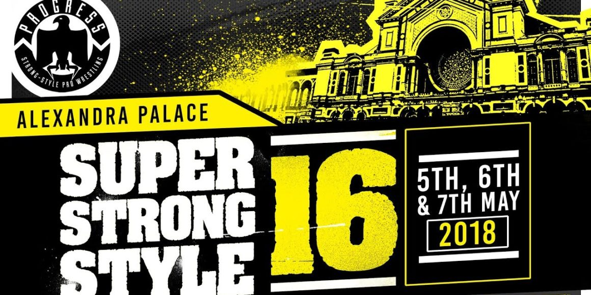 THE FORM GUIDE – PROGRESS Wrestling Presents: Super Strong Style 16